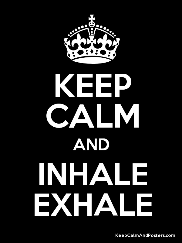 But exhale more.
